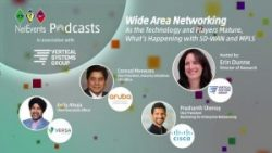 Podcast: Wide Area Networking: As the Technology Players Mature, What's Happening with SD-WAN and MPLS?